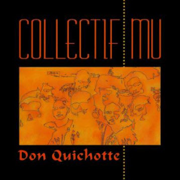 Collectif MU - Don Quichotte (1997)