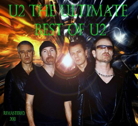 U2 - The Ultimate Best Of U2 (2011 Remastered)