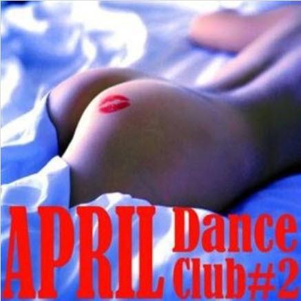 VA - April Dance club #2 (2011)