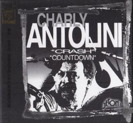 Charly Antolini - Crash / Countdown (1999) [FLAC]