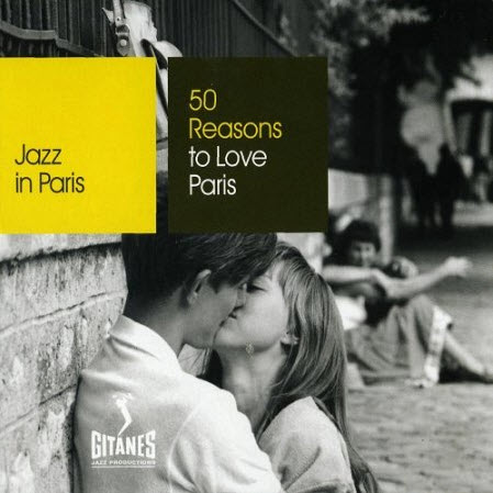 VA - Jazz in Paris - 50 Reasons to Love Paris (2008)
