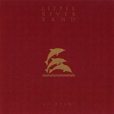 Little River Band - No Reins (1986)