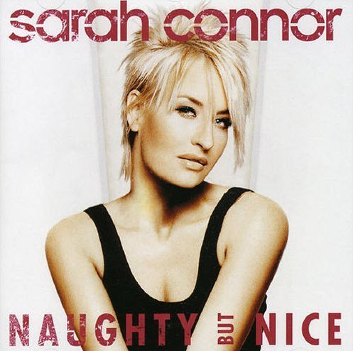 Sarah Connor - Naughty But Nice (2005)