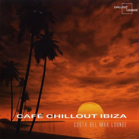 VA - Cafe Chillout Ibiza - Costa Del Mar Lounge (2006)