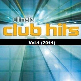 VA - Ultimate Club Hits Vol.1 (2011)