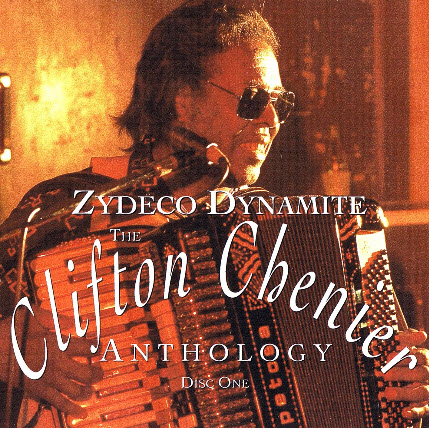 Clifton Chenier - Zydeco Dynamite: Anthology