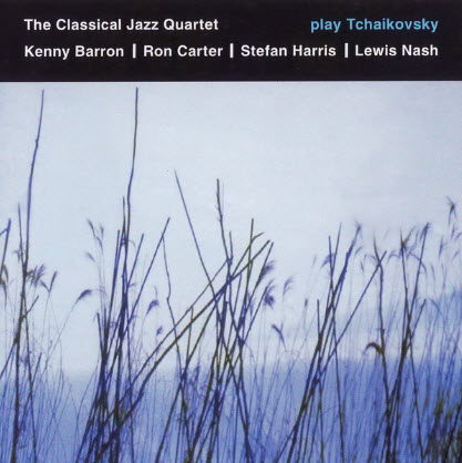 The Classical Jazz Quartet - Play Tchaikovsky (2001)