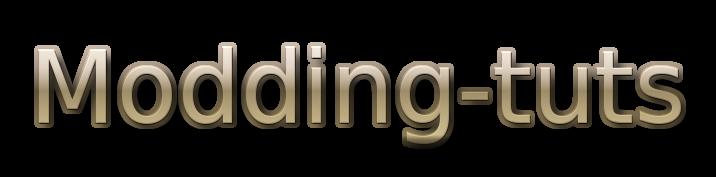 Modding Tuts