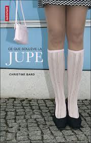 #5 «Ce que soulève la jupe», de Christine Bard